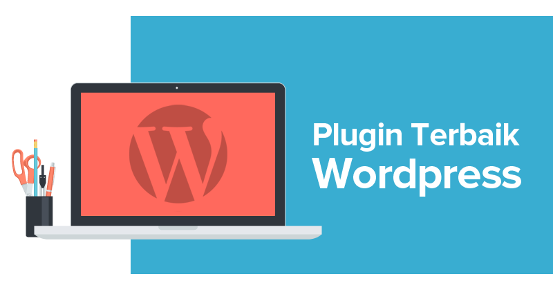 Plugin Andalan WordPress Yang Banyak Di Pakai Oleh Blogger